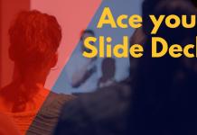 Ace your slide deck