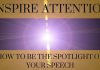 Inspire Attention: How to be the spotlight of your speech